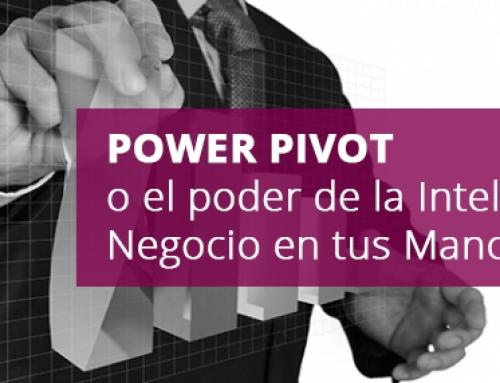 Power Pivot o el poder de la Inteligencia de Negocios en tus Manos