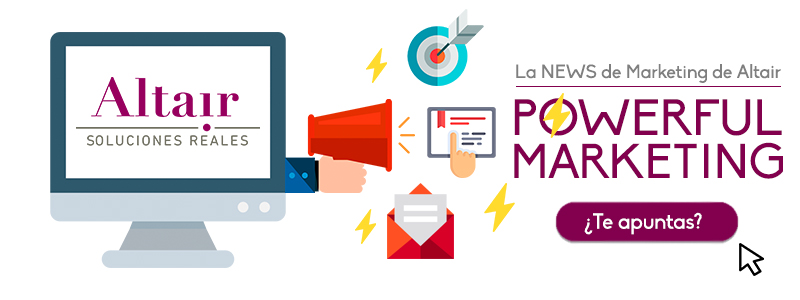 Powerful Marketing | Newsletter de Marketing de Altair | Soluciones Reales