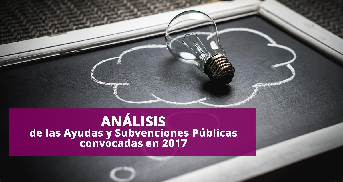 ANÁLISIS DE LAS AYUDAS Y SUBVENCIONES PÚBLICAS CONVOCADAS EN 2017