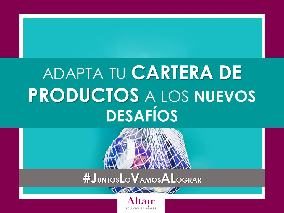 ADAPTA TU CARTERA DE PRODUCTOS